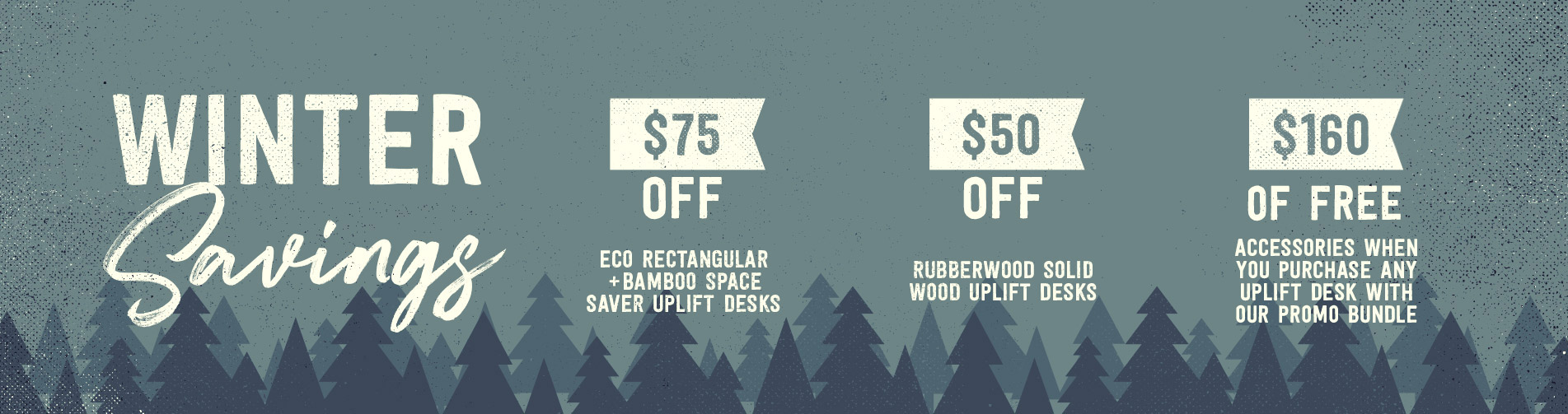 Winter Savings by UPLIFT Desk