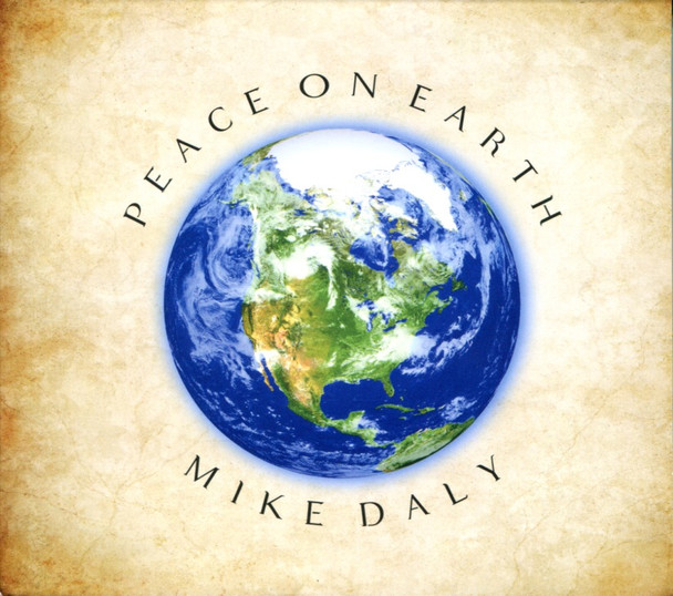Mike Daly CD Peace On Earth 2.0