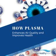 How Plasma Enhances Air Quality and Improves Your Health