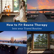 How to Fit Sauna Therapy into your Travel Routine