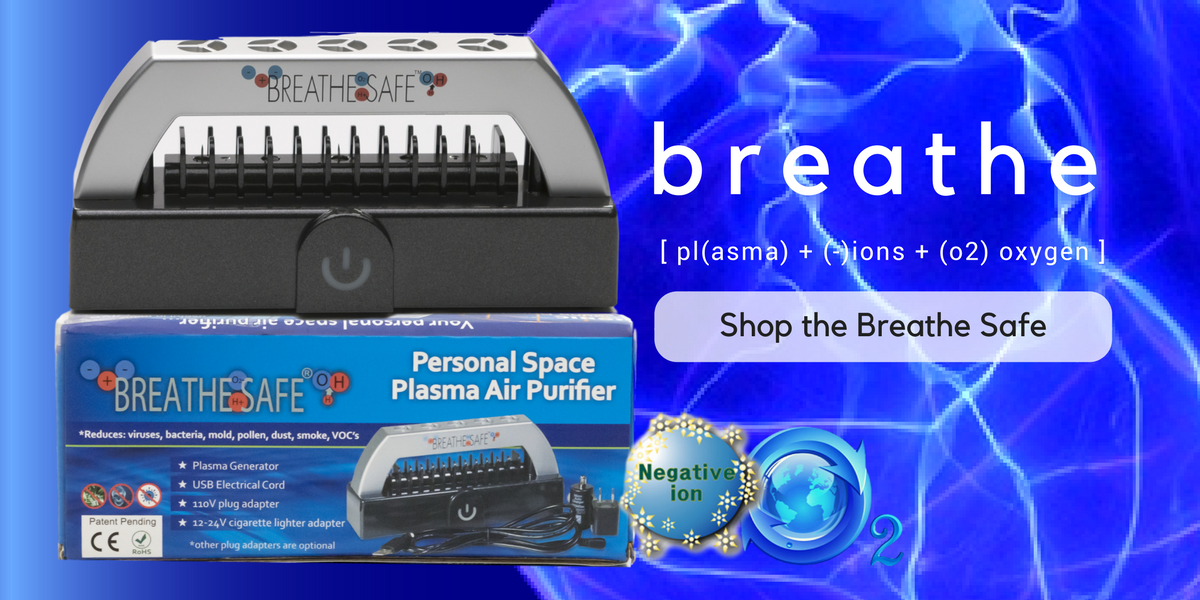 Breathe Safe portable plasma air purifier, negative ion generator and oxygen booster