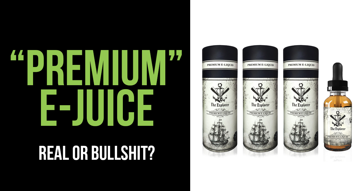 Premium E-juice - Real Or Bullshit?