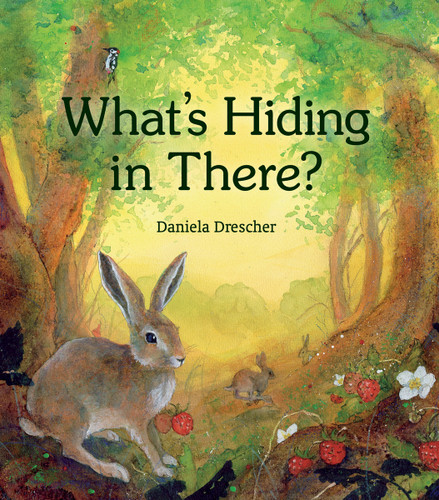 What's Hiding in There - A Lift-the-Flap Book of Discovering Nature