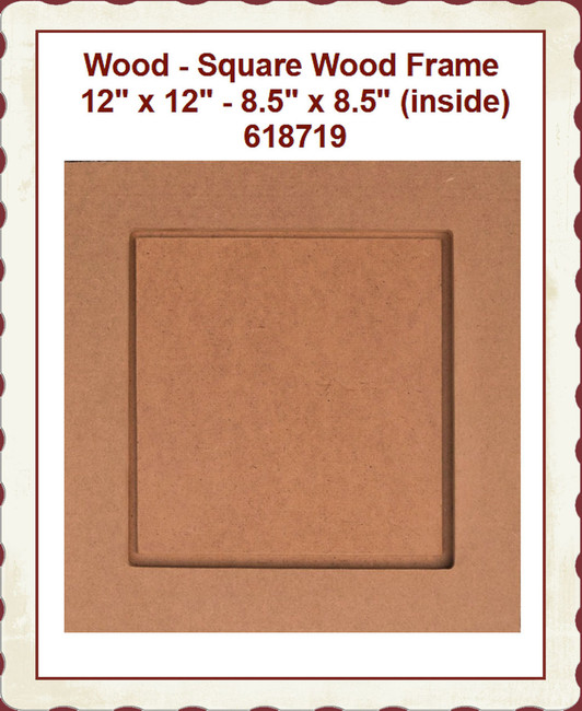 "Wood - Frame, Square  12"" x 12"" - 8.5"" x 8.5"" (inside) 618719"