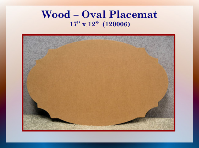 "Wood - Placemat,  17"" x 12"" Oval MDF (120006)"