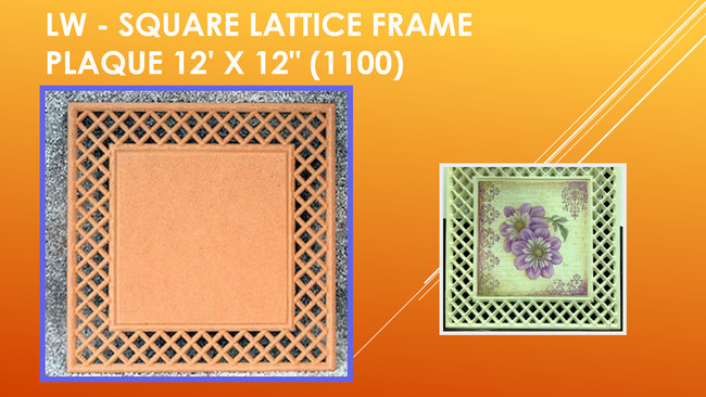 "LW - Square Lattice Frame Plaque  12' X 12"" (1100)"