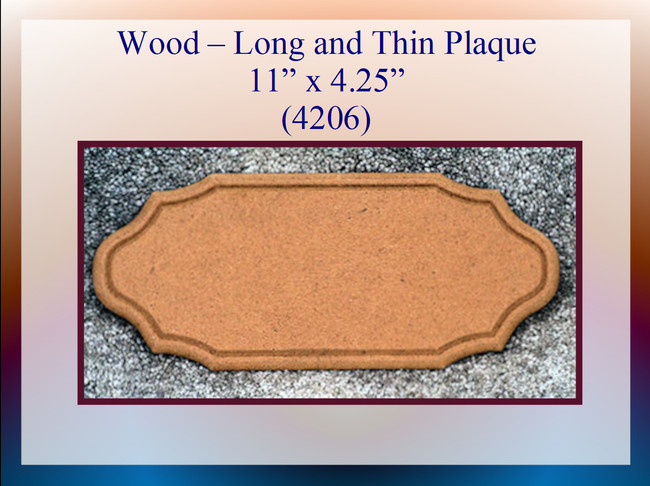 "Wood - Long and Thin Plaque  11"" x 4.25 (4206)"
