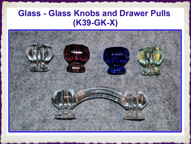 Glass - Glass Knobs and Drawer Pull (K39-GK-X)