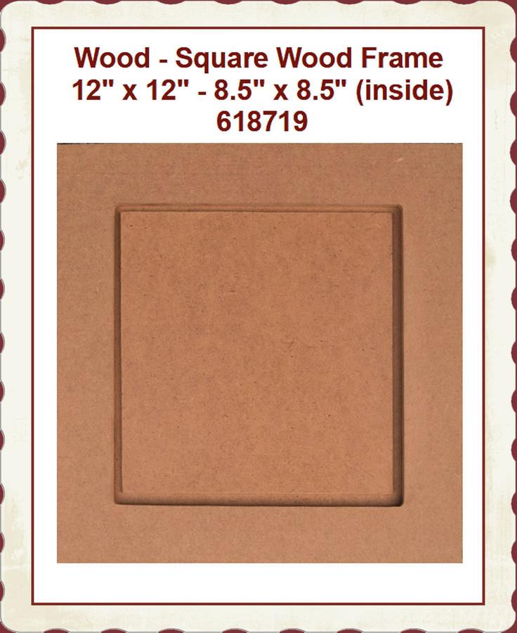 "Wood - Frame, Square  12"" x 12"" - 8.5"" x 8.5"" (inside) 618719"