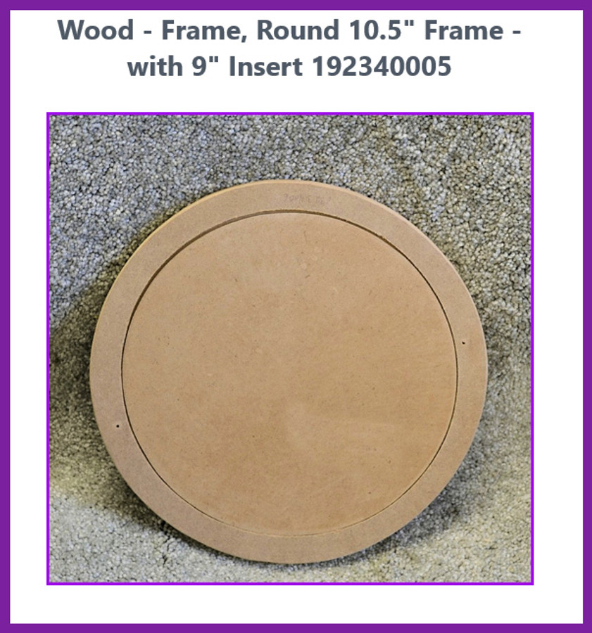 "Wood - Frame, Round 10.5"" Frame - with 9"" Insert  192340005"