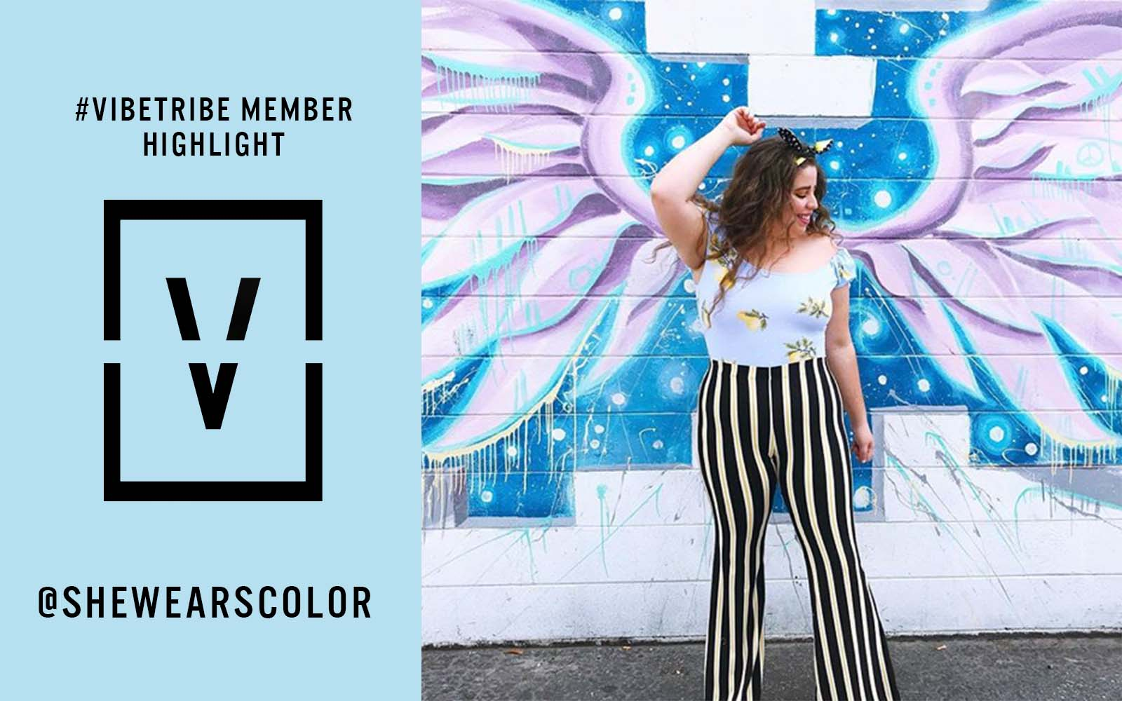 #VIBETRIBE Member Highlight: Gabriela Torres of @SheWearsColor