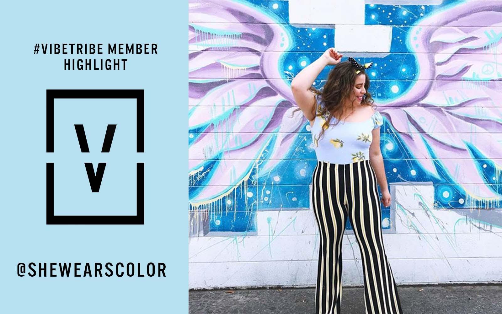 #VIBETRIBE Member Highlight: Gabriela Torres of @SheWearsColor