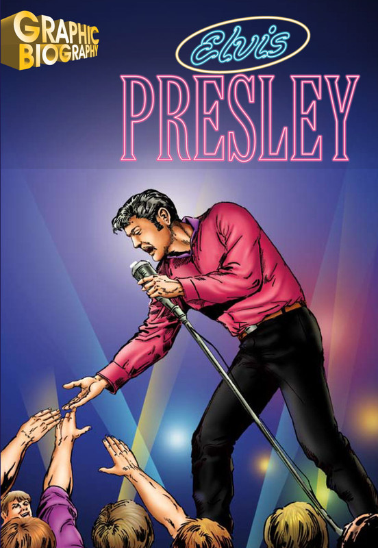 Elvis Presley Graphic Biography