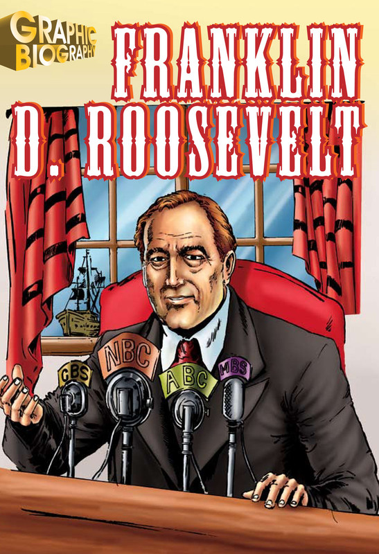 Franklin Roosevelt Graphic Biography