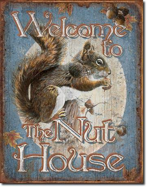 Entering The Nut House Squirrel Tin Sign