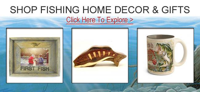 Shop fishing gifts and decor.