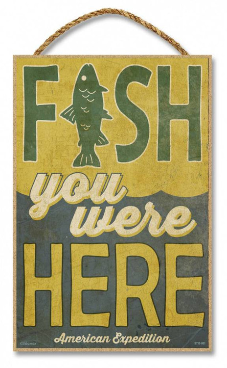 espresso kitchen cabinets fish you were here 7 quot x 10 5 quot sign 15193