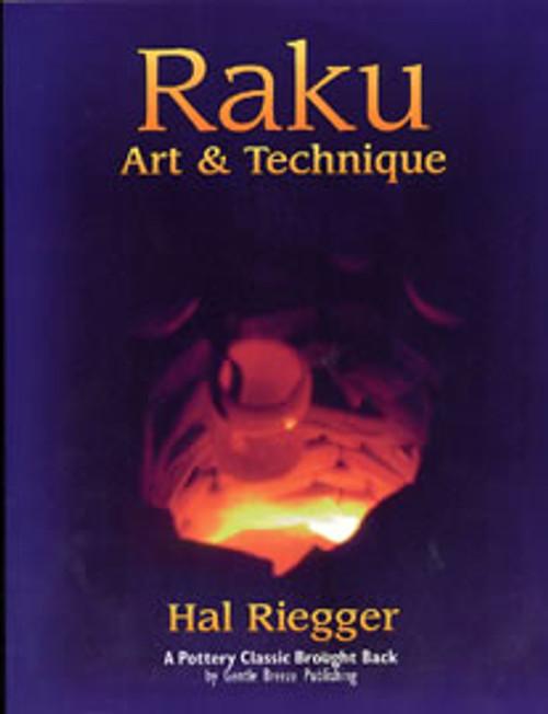 Raku: Art and Technique by Hal Riegger