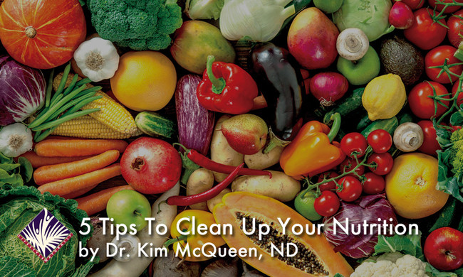 5 Tips to Clean Up Your Nutrition
