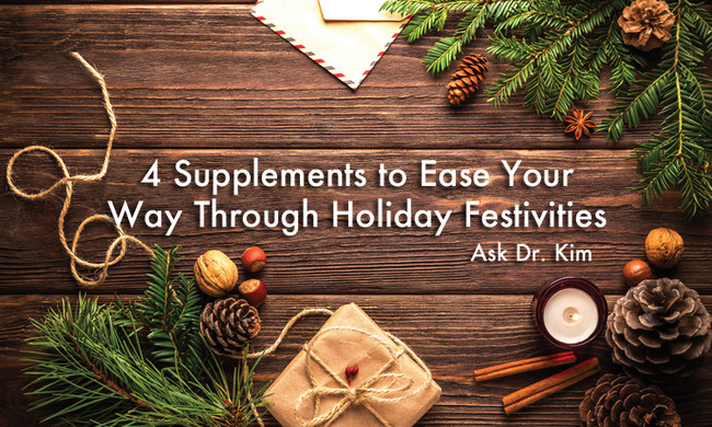 4 Supplements to Easy Your Way Through Holiday Festivities