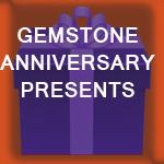 Gemstone Anniversary Presents