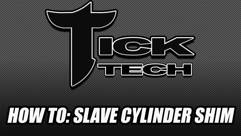 Tick Tech: Slave Cylinder Shimming