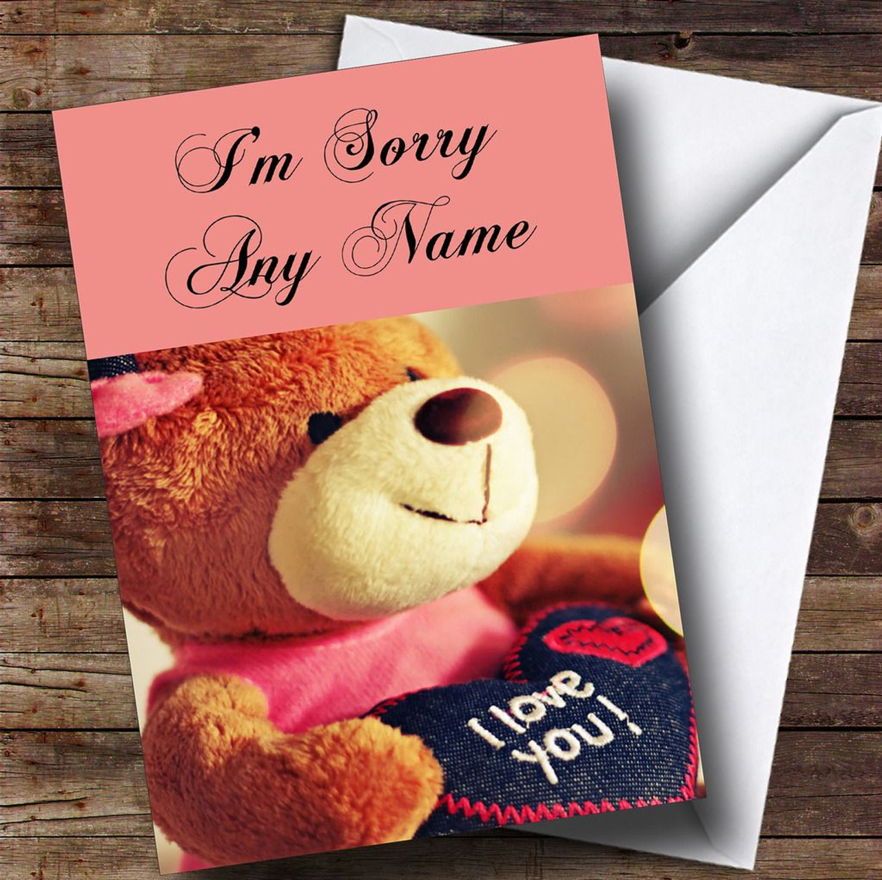 I Love You Teddy Personalised Sorry Card The Card Zoo