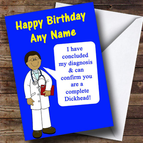 Offensive Insulting Funny Joke Doctors Diagnosis Blue Personalised
