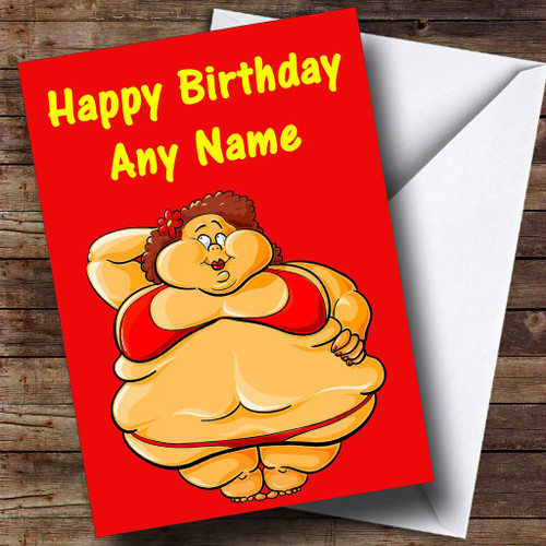 Fat Lady Funny Personalised Birthday Card