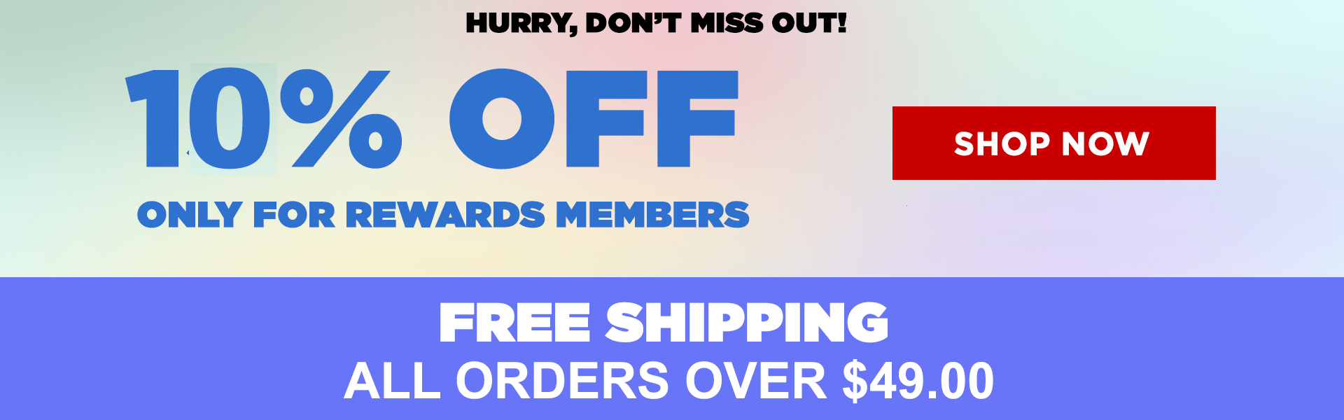 10% Off Rewards Members. Free Shipping Orders Over $49.99
