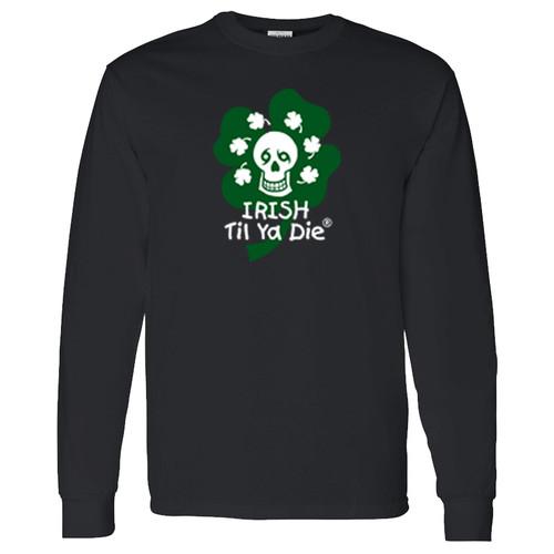 Irish Til Ya Die Long Sleeve (black)