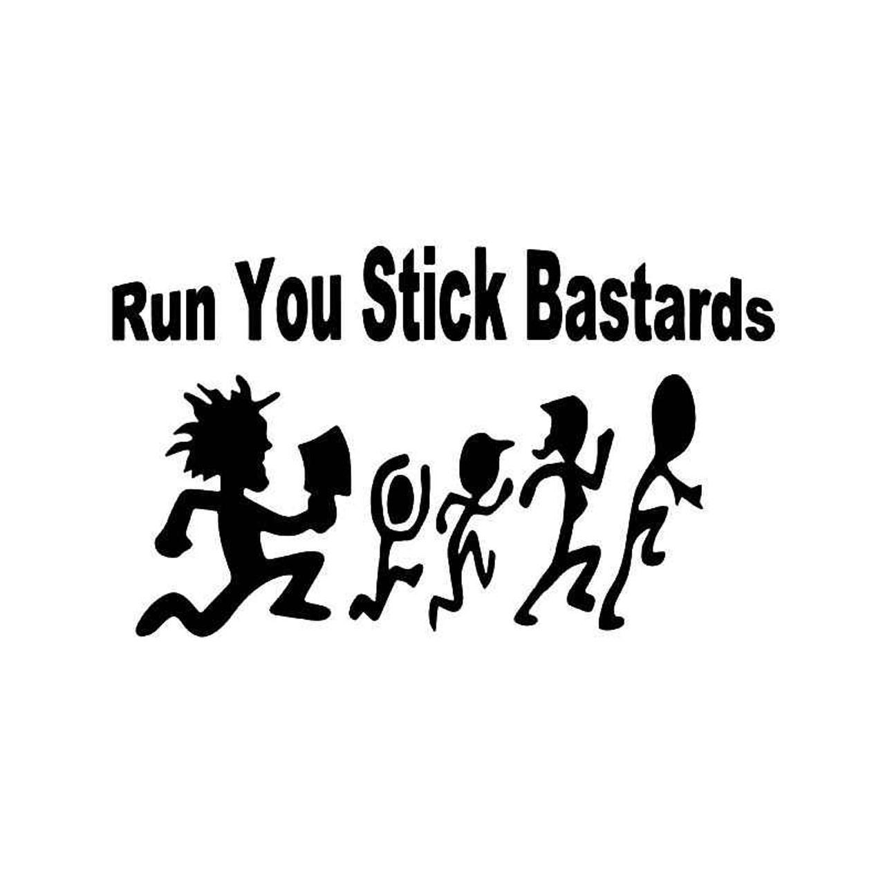run you stick bastards hatchet man vinyl sticker