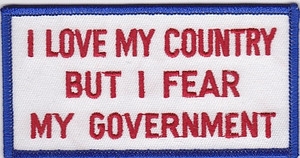 I Love My Country But I Fear My Government PATCH