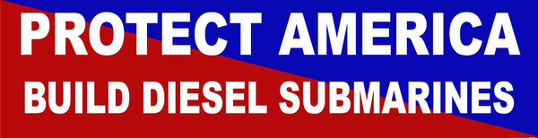 Protect America Build Diesel Submarines