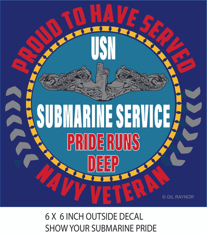 Proud to Have Served Submarine Service I served