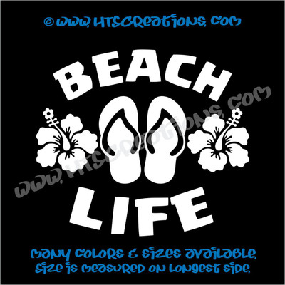 Beach Life Flip Flops Hibiscus Hawaii Flower Summer Vinyl Decal White
