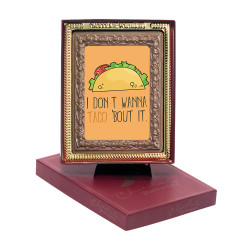 I Don't Wanna Taco 'Bout It Chocolate Portrait