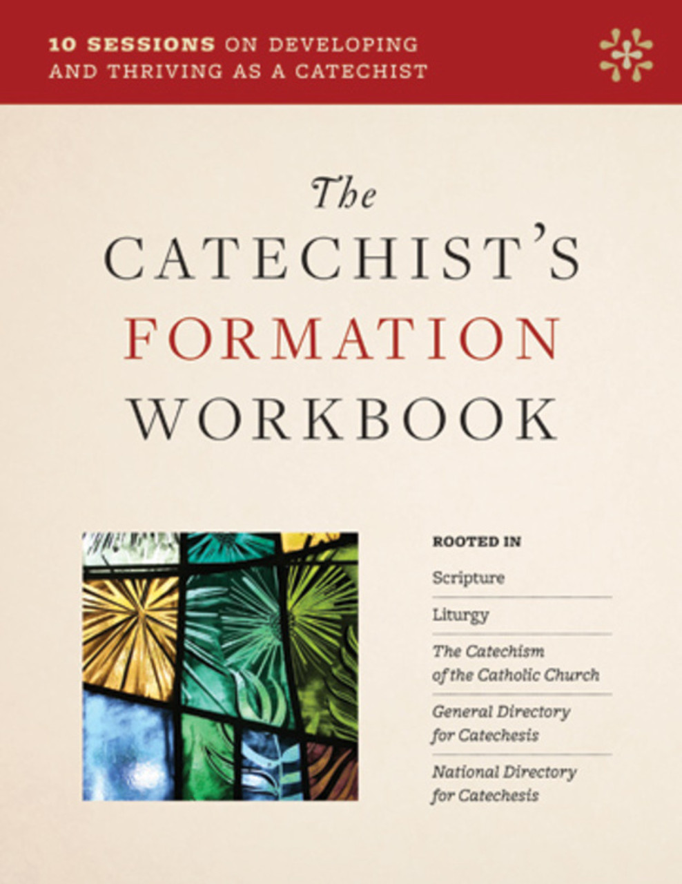 The Catechists Formation Workbook 10 Sessions On Developing And