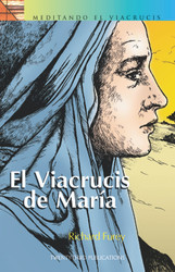 [Praying the Stations series] El Viacrucis de María (Booklet): Meditando el Viacrucis