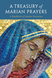 A Treasury of Marian Prayers: A Handbook of Popular Devotions