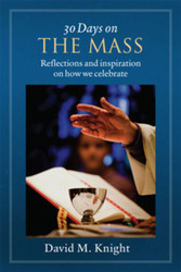 30 Days on the Mass (Booklet): Reflections and Inspiration on how we Celebrate