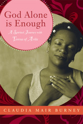 God Alone Is Enough: A Spirited Journey with Teresa of Avila