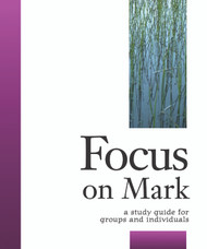[Focus Bible Study Series] Focus on Mark: A Study Guide for Groups and Individuals