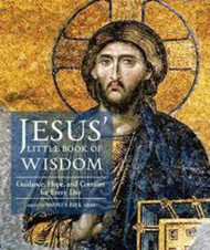 [Little Book series] Jesus' Little Book of Wisdom: Guidance, Hope, and Comfort for Every Day