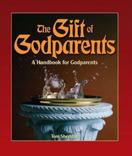 [Gift of the Sacraments series] The Gift of Godparents: A Handbook for Godparents at Baptism