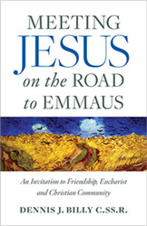 Meeting Jesus on the Road to Emmaus: An Invitation to Friendship, Eucharist and Christian Community