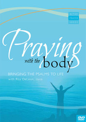 Praying with the Body (DVD): Bringing the Psalms to Life