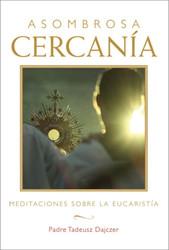 Asombrosa cercanía (Amazing Nearness): Meditaciones sobre la Eucaristía (Meditations on the Eucharist)