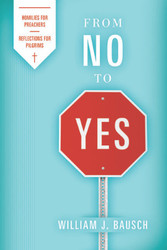 From No to Yes: Homilies for Preachers; Reflections for Pilgrims
