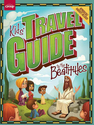 [Kids' Travel Guide series] Kids' Travel Guide to the Beatitudes: 13 Interactive Lessons
